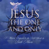 JESUS, THE ONE AND ONLY CD